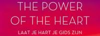 De film The Power of the Heart nu ook in de Nederlandse bioscoop
